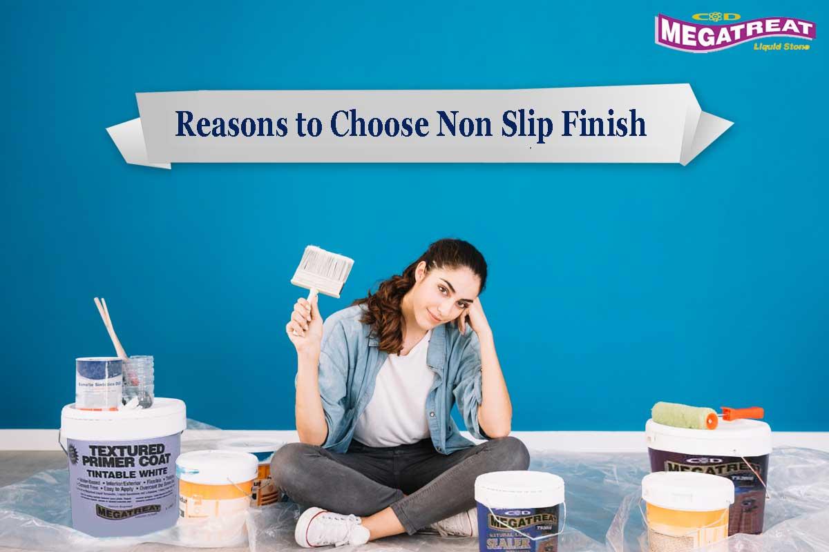 Choose non slip finish